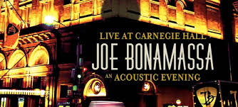 Album Review: <b>Joe Bonamassa</b> Live at Carnegie Hall, an <b>Acoustic</b> ...