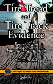 <b>Tire Tread</b> and <b>Tire Track</b> Evidence: Recovery and Forensic ...