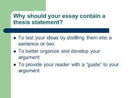 thesis statement main idea conclusion what is a thesis  why should your essay contain a thesis statement to test your ideas by distilling them
