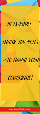 17 best images about thank you note examples thank you to coworkers 15 example thank you note wording to thank your coworkers
