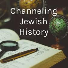 Channeling Jewish History