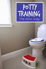 toddler approved potty training the slow way potty training the slow way