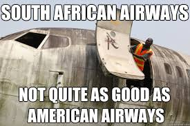 South African Airways Not quite as good as American Airways - Soul ... via Relatably.com