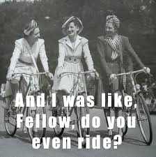 Vintage Bike Memes For Ladies Who Ride | The Gription via Relatably.com