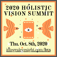 2020 <b>Holistic</b> Vision <b>Summit</b> - Integral Eyesight Improvement
