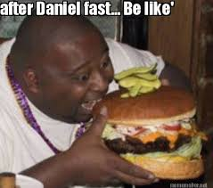Meme Maker - after Daniel fast... Be like' Meme Maker! via Relatably.com