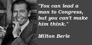 Milton Berle's quotes, famous and not much - QuotationOf . COM
