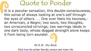 understanding w e b  du bois     concept of double consciousness    understanding w e b  du bois     concept of double consciousness