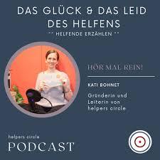 helpers circle - Der Podcast: Das Glück und das Leid des Helfens