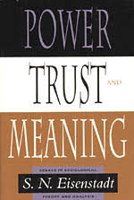 power trust and meaning essays in sociological theory and  power trust and meaning essays in sociological theory and analysis eisenstadt