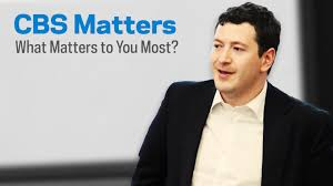 cbs matters what matters to you most cbs matters what matters to you most columbia business school