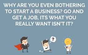 why are you bothering starting a business