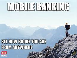 CSC Meme Monday: Mobile Banking and the Constantly Connected ... via Relatably.com