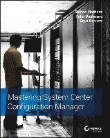 <b>Mastering System</b> Center Configuration Manager - <b>Santos Martinez</b> ...