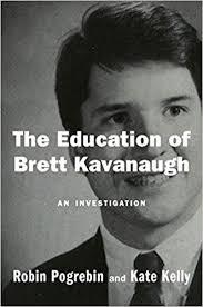The Education of Brett Kavanaugh: An Investigation: Robin Pogrebin ...