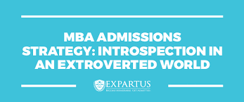Expartus Consulting  MBA Admissions Strategy  Introspection Expartus MBA Admissions Strategy