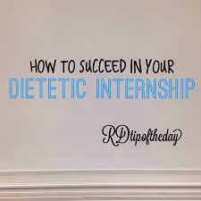 rd tip of the day becoming a registered dietitian how to make sure you also treat the internship as a job interview remember to show up on time be prepared and dress according to the dress code