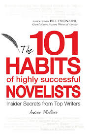 habits of highly successful novelists insider secrets from 101 habits of highly successful novelists insider secrets from top writers andrew mcaleer bill pronzini 0045079905894 com books