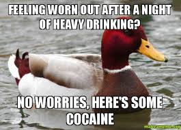 feeling worn out after a night of heavy drinking? no worries ... via Relatably.com
