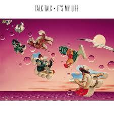 <b>It's My</b> Life by <b>Talk Talk</b> on Spotify