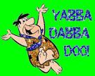 yabba dabba doo