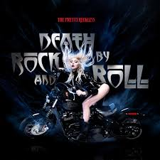 The <b>Pretty Reckless</b>: Death By Rock and Roll