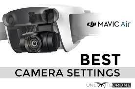 The <b>Best</b> Camera <b>Settings</b> for DJI Mavic <b>Air</b> - UnlimiteDrone