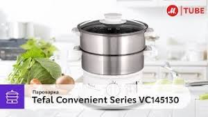 Обзор <b>пароварки Tefal Convenient</b> Series VC145130 – М.Видео