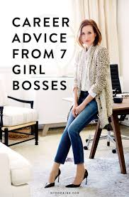 7 lady bosses share their best career advice inspiring women girl boss