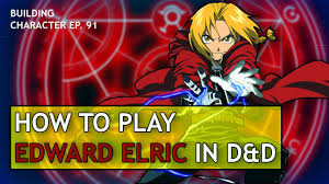 How to Play <b>Edward Elric</b> in Dungeons & Dragons (<b>Fullmetal</b> ...
