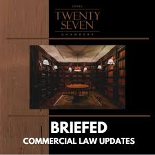 Briefed: Commercial Law Updates