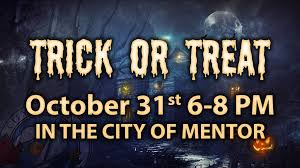 <b>Halloween Trick</b> or Treat in the City of Mentor - City of Mentor, Ohio
