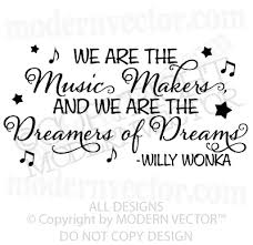 WILLY WONKA Quote Vinyl Wall Decal DREAMERS OF DREAMS | Willy ... via Relatably.com