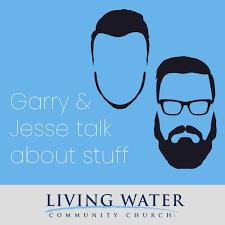 Garry & Jesse Talk About Stuff