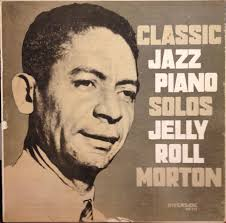 <b>Jelly</b> Roll <b>Morton</b> - Classic <b>Piano</b> Solos (1957, Vinyl) | Discogs
