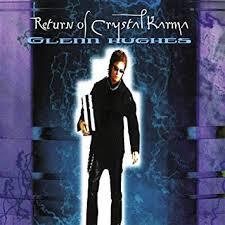 <b>Glenn Hughes</b> - <b>Return</b> Of The Crystal Karma - Amazon.com Music
