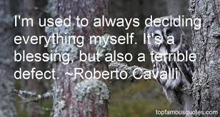 Roberto Cavalli quotes: top famous quotes and sayings from Roberto ... via Relatably.com