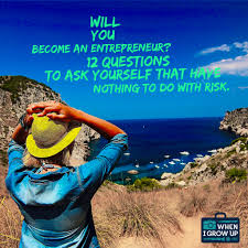 will you become an entrepreneur questions to ask yourself that will you become an entrepreneur 12 questions to ask yourself that have nothing to do risk when i grow up creative career coach