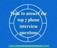 questions during phone interview  interview preparation  do you struggle phone interviews here are 7 tips for how to ace the