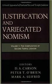 Justification and Variegated Nomism: The Complexities of Second ...