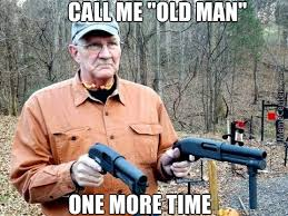 Angry Grandpa Memes. Best Collection of Funny Angry Grandpa Pictures via Relatably.com