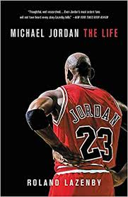 <b>Michael Jordan</b>: The Life: Lazenby, Roland: 9780316194761 ...