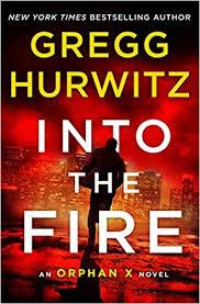 Into the Fire: An Orphan X Novel (9781250120458 ... - Amazon.com