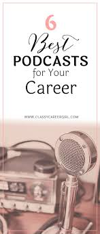 17 best ideas about career goals resume skills the 6 best podcasts for your career