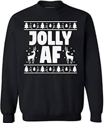 Jolly AF Ugly Christmas <b>Sweater</b> - Happy Xmas <b>Theme</b> Holiday ...