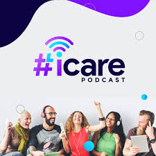 #iCare Movement Podcast