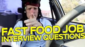fast food job interview questions fast food job interview questions