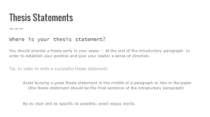 writing persuasive essays how to write thesis statements identify  thesis statements where is your thesis statement you should provide a thesis early in your