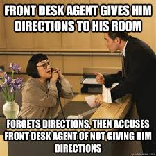 front desk agent gives him directions to his room forgets ... via Relatably.com
