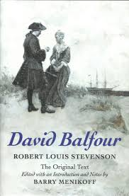 <b>David</b> Balfour | <b>Robert Louis Stevenson</b> Edited with an Introduction ...